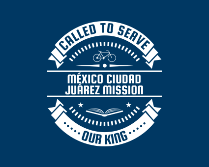 Called To Serve - México Ciudad Juárez Mission