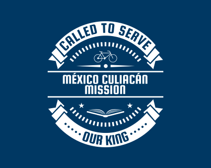 Called To Serve - México Culiacán Mission
