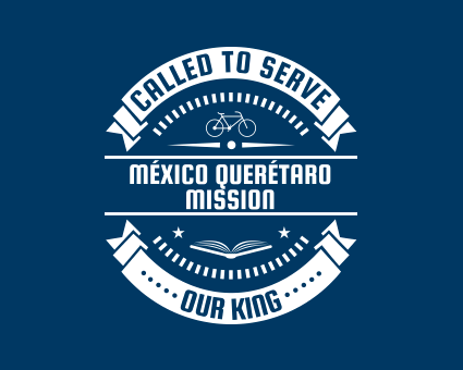 Called To Serve - México Querétaro Mission