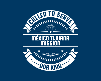 Called To Serve - México Tijuana Mission