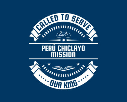 Called To Serve - Perú Chiclayo Mission