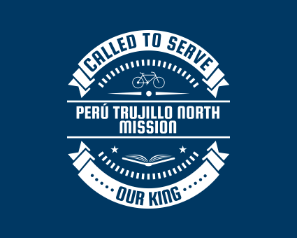 Called To Serve - Perú Trujillo North Mission